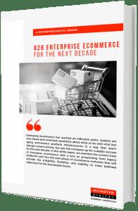B2B Enterprise Ecommerce for the Next Decade White Paper by McFadyen Digital