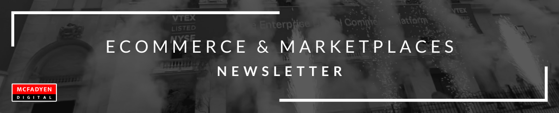 Ecommerce & Marketplaces Newsletter July 23rd 2021
