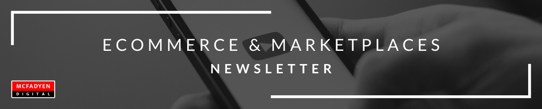 Ecommerce & Marketplaces Newsletter August 13th 2021