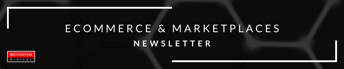 Ecommerce & Marketplaces Newsletter August 20th 2021