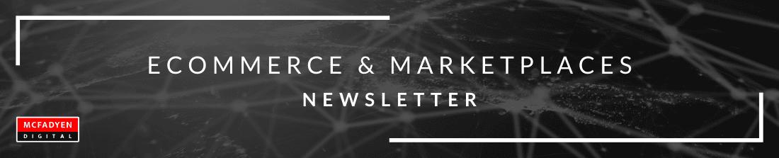 Ecommerce & Marketplaces Newsletter September 3rd 2021